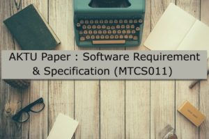 AKTU Paper : Software Requirement & Specification (MTCS011)